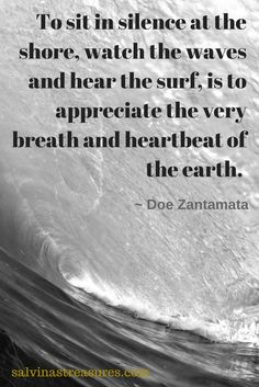 Love this quote. A great way to spend a morning or afternoon. The ocean heals almost anything.