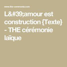 L'amour est construction {Texte} - THE cérémonie laïque