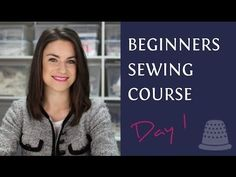 Beginners Sewing Course - Day 1 - The Basics - YouTube