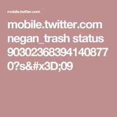 mobile.twitter.com negan_trash status 903023683941408770?s=09