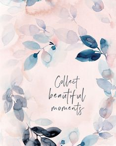 Collect Beautiful Moments Soul Messages Print