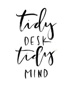 A Fabulous Fete: get tidy // printable. This is pretty much my mantra. Words Quotes, Me Quotes, Motivational Quotes, Inspirational Quotes, Sayings, Daily Quotes, Qoutes, Word Up, Beautiful Words
