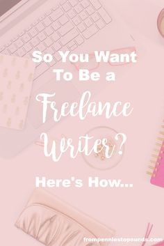 How to become a freelance writer - tips for beginners - how to get a freelance writing job at home. Put together a portfolio and join up to the fab list of job sites listed here: http://www.frompenniestopounds.com/become-freelance-writer-perfect-wahms/