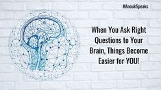 #AnoukSpeaks There are certain times where you get stuck #emotionally and #mentally. To come out of these situations, ask your brain the right questions.