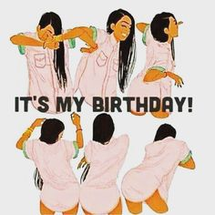 all day cause it's my fucking birthday! Very Grateful, Very Excited, I Party, Pretty Cool, Love Of My Life, The One, Inspire Me, Photo And Video
