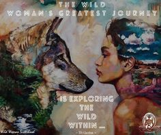 The wild woman's greatest journey is exploring the wild within ... ~ Shikoba ✨WILD WOMAN SISTERHOOD✨