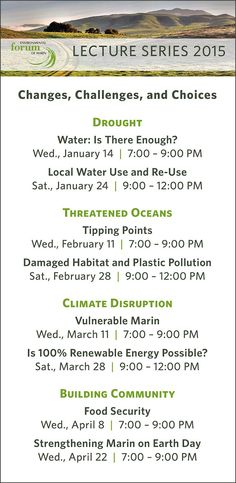 Environmental Forum lecture series 2015: Local Water Use and Re-Use.  This lecture is about water use and conservation and follows the January 14th lecture on water supply and policy.