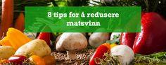 8 tips for å redusere matsvinn