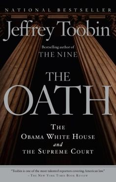 The Oath: The Obama White House and The Supreme Court by Jeffrey Toobin. (Kindle, $12.99.) Completed.