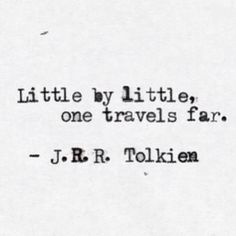 Little by little, one travels far.