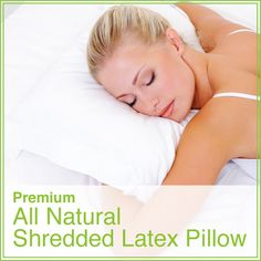 Shredded Latex Pillowsare made with 100% Natural Talalay shredded latex that have an excellent resiliency and ability to conform to your uniquebody shape. They are adjustable to cradle neck and spine. https://www.welllivingshop.com/natural-shredded-talalay-latex-pillow-with-organic-covering.html