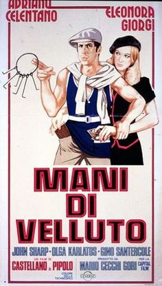 Mani di velluto is a 1979 Italian comedy film directed by Castellano & Pipolo. For this film Adriano Celentano was awarded with a David di Donatello for Best Actor. The film also won the David di Donatello for Best Producer. 1979 (Italy)  Cast: Adriano Celentano, Eleonora Giorgi, Gino Santercole, John Sharp