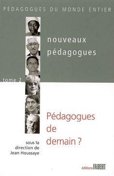 """370.92 NOU - Pédagogues de demain / J. Houssaye. """"Pédagogues du monde entier nouveaux pédagogues tome 2 Pédagogues de demain ? Des pédagogues à découvrir. Des pédagogues à considérer. Des pédagogues pour nous changer. Des pédagogues pour dialoguer. Des pédagogues de demain ? C'est-à-dire des pédagogues qui, après ceux de l'Antiquité, du Moyen Âge, de la Renaissance, de la modernité, reprennent le flambeau des idées pédagogiques et des changements éducatifs à une époque""""."""