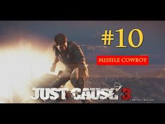 Missile Cowboy | Just cause 3 | PS4 | Walkthrough | Part 10 - YouTube