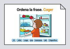 Material interactivo para trabajar la ordenación correcta de las palabras escritas que componen una frase, representada por una lámina. Verbo Coger