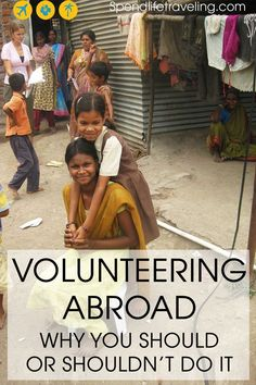Volunteering abroad: why you should or why you shouldn't do it Volunteering around the world gives you a chance to see new places in a humanitarian way. | travel packing | travel USA | travel SE Asia | travel Asia | travel Europe | travel Africa | travel ideas | travel essentials | travel inspiration | travel backpack | travel the world | travel photos | travel blogs | travel scrapbook | travel clothes | travel books | travel flights | work abroad | live abroad | family travels | budgeting…