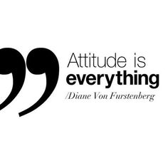 Life is all a matter of perspective. Attitude is everything. Words of wisdom. Quotes.