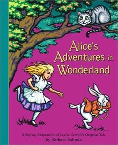 Alice's Adventures in Wonderland: A Pop-Up Adaptation by R. Sabuda (NK8553.5 .S23 A62 2003)