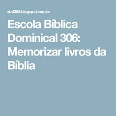 Escola Bíblica Dominical 306: Memorizar livros da Bíblia
