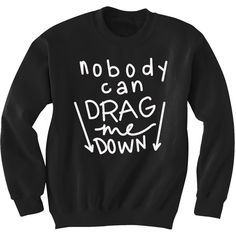 Amazon.com: One Direction Nobody Can Drag Me Down Sweatshirt: Clothing ($25) ❤ liked on Polyvore featuring tops, hoodies and sweatshirts