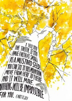 """Scripture wall art print of the Bible verse Matthew """"I tell you the truth, if you have faith as small as a mustard seed."""" This artwork features a watercolor painting of a yellow tree, a great reminder of Christian truth. Scripture Art, Bible Art, Bible Scriptures, Bible Quotes, Faith Bible, Scripture Painting, Uplifting Scripture, Scripture Pictures, Scripture Reading"""
