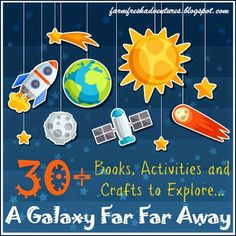 Farm Fresh Adventures: 30+ Books, Activities and Crafts to Explore Galaxies Far Far Away