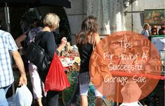 Tips for Having a Successful Garage Sale  Here are some great tips for having a successful garage sale.