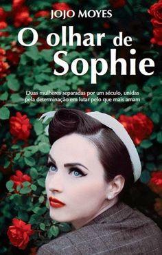 A Biblioteca da João: Jojo Moyes * O Olhar de Sophie