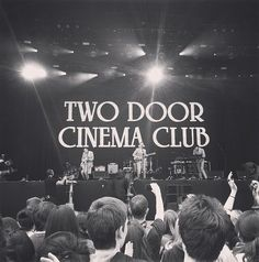 two door cinema club: the BEST people to see in concert!!!
