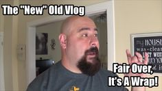 """Fair Over It's A Wrap!  The """"New"""" Old Vlog 06.18.16"""
