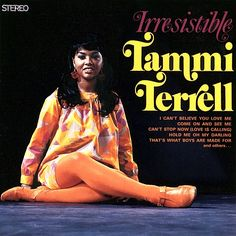 """Irresistible"" (1969, Motown) by Tammi Terrell.  Her only solo LP."