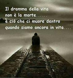 The tragedy of life is not death, but is what dies inside us while we are still alive. Italian To English, Belle Quotes, Italian Quotes, Feelings Words, Wise Quotes, Wise Sayings, Osho, What Is Life About, Cool Words