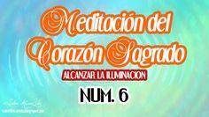 ACTIVACION CORAZON SAGRADO ALCANZAR LA ILUMINACION LECCION 6.