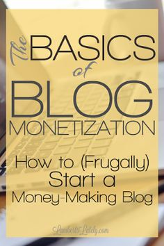 The Basics of Blog Monetization & Starting a Blog Frugally, shared by Lambert's Lately