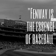 What would baseball be without Fenway Park?!