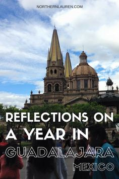Reflections on living abroad. Living abroad in Guadalajara, Mexico. Experiences of a year abroad, a.k.a. an exchange year.