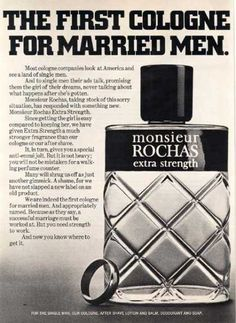 """Monsieur Rocha's """"The first cologne for Married Men"""" (1971). Now who would write something like this in 2012?"""