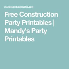 Free Construction Party Printables | Mandy's Party Printables
