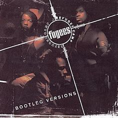 Hip-Hop HQ: Fugees - Bootleg Versions (Special Limited Edition...