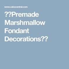 🌟🌟Premade Marshmallow Fondant Decorations🌟🌟