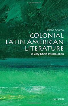 11 best art without borders images on pinterest art museum museum colonial latin american literature a very short introduction by rolena adorno oxford university press dawsonera ebook fandeluxe Gallery