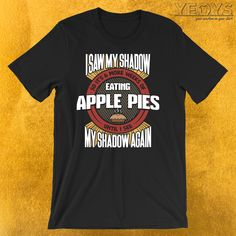6 More Weeks Of Eating Apple Pies T-Shirt  ---  Funny Groundhog Novelty: This Apple Pie Men Women Kids T-Shirt would make an incredible gift for Tradition, Irony, Meteorology & Holidays fans. Amazing 6 More Weeks Of Eating Apple Pies Tee Shirt with Cool Typography design. Act now & get your new favorite Funny Groundhog shirt or gift it to family & friends.