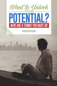 Unlock your potential | You know that there is someone amazing inside of you, but you don't know how to access him or her | http://www.ilanelanzen.com/personaldevelopment/want-to-unlock-your-potential-here-are-6-things-you-must-do/