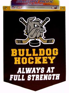 "Bulldog Hockey ""Always at Full Strength"" Banner 18x24"