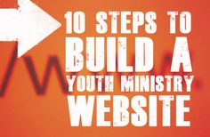 Here are 10 steps to build a youth ministry website.