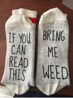 If You Can Read This Bring Me Weed Socks