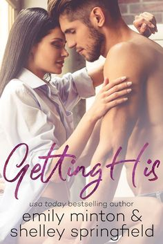 Whispered Thoughts: Release Blitz: Getting His by Emily Minton & Shelley Springfield