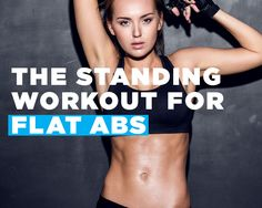 4+Standing+Moves+for+a+Super-Flat+Stomach - I've done these before and I feel more burn than I do laying down.