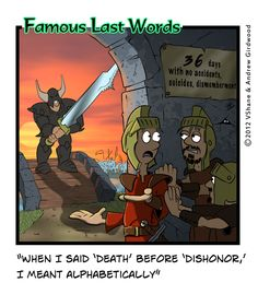 Famous Last Words: When I said Death before Dishonour...