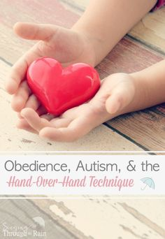 I love the Hand-Over-Hand Technique because it helps teach my child with autism about obedience with as much love and respect as possible.